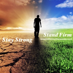 Stay strong stand firm